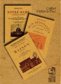 Eugène Viollet-le-Duc - Coffret Viollet-le-Duc - 3 volumes : Histoire d'un dessinateur ; Description de Notre-Dame cathédrale de Paris ; Comment on construit une maison.