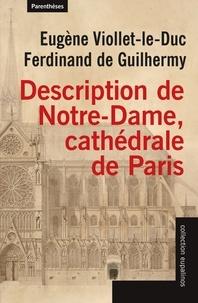 Eugène Viollet-le-Duc et Ferdinand de Guilhermy - Description de Notre-Dame, cathédrale de Paris - Suivi de Projet de restauration de Notre-Dame de Paris.