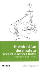 Eugène Viollet-le-Duc - Histoire d'un dessinateur - Comment on apprend à dessiner.