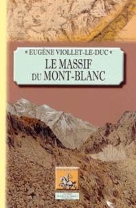 Eugène Viollet-le-Duc - Le massif du Mont-Blanc.
