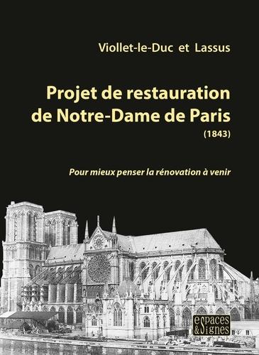 Projet de restauration de Notre-Dame de Paris (1843). Pour mieux penser la rénovation à venir