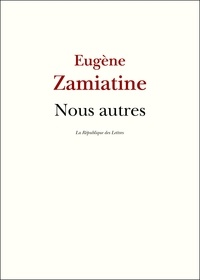 Eugène Zamiatine et Evguéni Zamiatine - Nous autres.