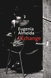 Eugenia Almeida - L'échange.