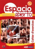 Eugénia Auzas-Mota et Isabelle Bellissent - Espagnol 1re année Espacio abierto - Cahier d'exercices Niveau A1-A2.