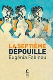 Eugénia Fakinou - La septième dépouille.