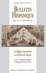 Eugenia Fosalba et Gáldrick de la Torre Ávalos - La Égloga renacentista en el Reino de Nápoles - Bulletin Hispanique - Tome 119 - n° 2 - décembre 2017.