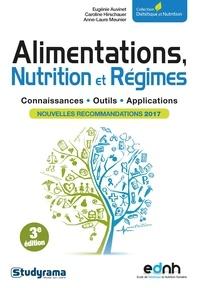 Eugénie Auvinet et Caroline Hirschauer - Alimentations, nutrition et régimes - Connaissances, outils, applications.
