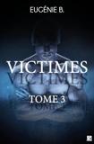 Eugénie B. - Victimes - Tome 3.