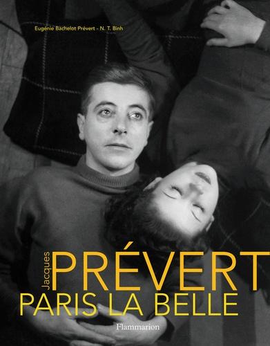Eugénie Bachelot Prévert - Jacques Prévert - Paris la Belle, édition reliée.