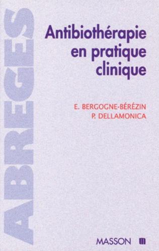 Eugénie Bergogne-Bérézin et P Dellamonica - Antibiothérapie en pratique clinique.