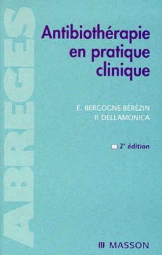 Eugénie Bergogne-Bérézin et Pierre Dellamonica - ANTIBIOTHERAPIE EN PRATIQUE CLINIQUE. - 2ème édition.
