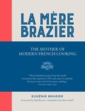 Eugénie Brazier - La Mere Brazier - The Mother of Modern French Cooking.