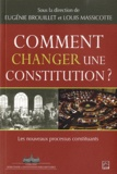 Eugénie Brouillet et Louis Massicotte - Comment changer une constitution ? - Les nouveaux processus constituants.