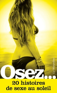 Feriasdhiver.fr Osez 20 histoires de sexe au soleil Image
