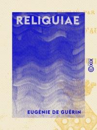 Eugénie de Guérin et Jules Barbey d'Aurevilly - Reliquiae.