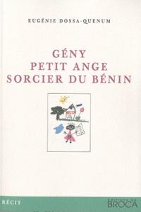 Eugénie Dossa-Quenum - Gény, petit ange sorcier du Bénin - L'incroyable destin d'une petite vendeuse des marchés de Cotonou.
