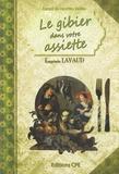 Eugénie Lavaud - Le Gibier dans votre assiette.