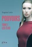 Eugénie Lefez - Pouvoirs Tome 1 : Les élus.