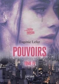 Eugénie Lefez - Pouvoirs Tome 4 : .