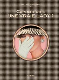 Eugénie Saint-Antoine - Comment être une vraie lady ?.