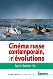 Eugénie Zvonkine - Cinéma russe contemporain, (r)évolutions.