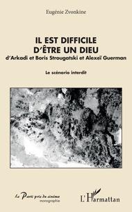 Il est difficile dêtre un dieu dArkadi et Boris Strougatski et Alexeï Guerman - Le scénario interdit.pdf