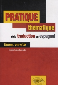 Eugenio Besnard-Javaudin - Pratique thématique de la traduction en espagnol - Thème-version.
