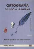 Eugenio Cascon Martin - Ortografía : Del Uso A La Norma Metodo Practico Con Autocorreccio.