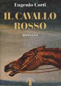 Eugenio Corti - Il cavallo rosso.