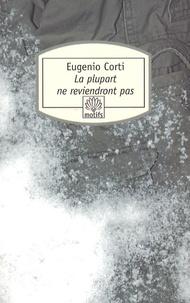 Eugenio Corti - La plupart ne reviendront pas - Vingt-huit jours dans une poche du front russe (hiver 1942-1943).