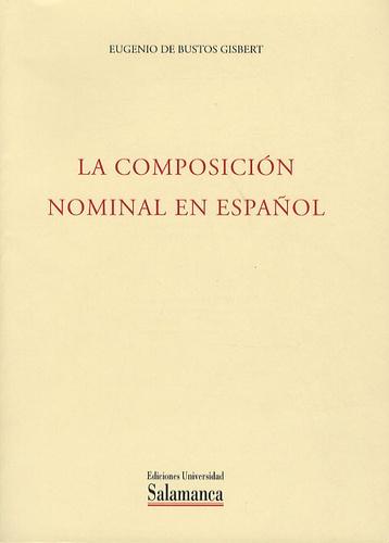 Eugenio de Bustos Gisbert - La composicion nominal en español.