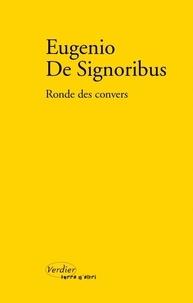 Eugenio De Signoribus - Rondes des convers - 1999-2004, édition bilingue français-italien.