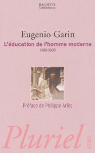 Eugenio Garin - L'éducation de l'homme moderne - La pédagogie de la Renaissance, 1400-1600.