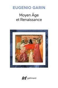 Eugenio Garin - Moyen âge et Renaissance.
