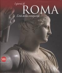 I giorni di Roma- L'età della conquista - Eugenio La Rocca pdf epub