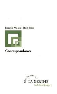 Eugenio Montale et Italo Svevo - Correspondance.