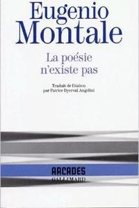 Eugenio Montale - La poésie n'existe pas.