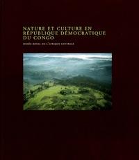 Eulalie Bashige et Guy Debonnet - Nature et culture en République démocratique du Congo.