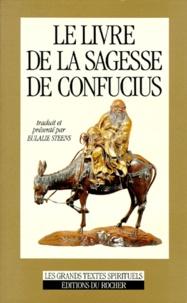 Eulalie Steens - Le livre de la sagesse de Confucius.