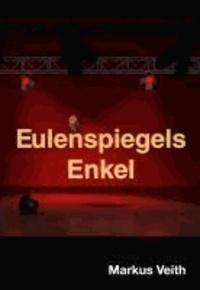 Eulenspiegels Enkel - Ein Narrenspiel.