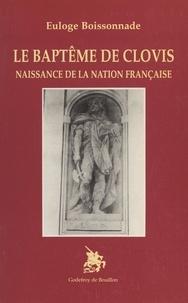 Euloge Boissonnade - Le baptême de Clovis : naissance de la nation française.