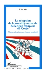 Eun Min Ji - La réception de la comédie musicale de langue française en Corée - Echanges culturels dans une économie mondialisée.