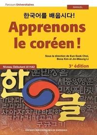 Eun-Sook Choi et Bona Kim - Apprenons le coréen ! - Niveau débutant A1>A2.