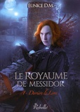 Eunice D.M. - Le royaume de Messidor Tome 1 : Derrière le livre.
