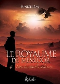 Eunice D.M. - Le royaume de Messidor Tome 2 : Dans les entrailles de la Terre.
