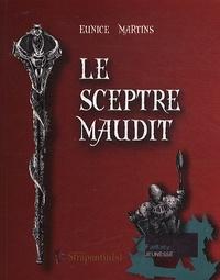 Eunice Martins - Le sceptre maudit.