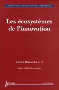 Eunika Mercier-Laurent - Les écosystèmes de l'innovation.