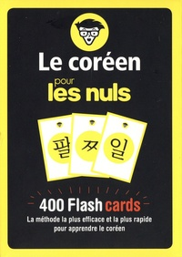 Eunjin Kim - Le coréen pour les nuls - 400 Flash cards, la méthode la plus rapide et efficace pour apprendre le coréen.