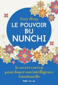 Euny Hong - Le pouvoir du nunchi - Le secret coréen pour doper son intelligence émotionnelle.