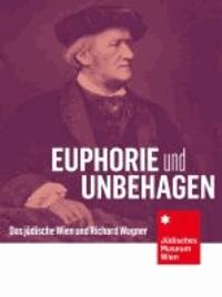 Euphorie und Unbehagen - Das jüdische Wien und Richard Wagner.